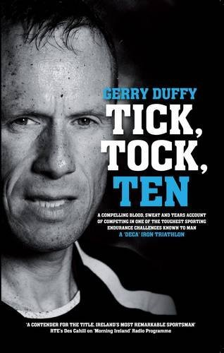 51LD0XqjckL - Tick, Tock, TEN: Gerry Duffy's Compelling Account of Competing in One of the Toughest Sporting Chall