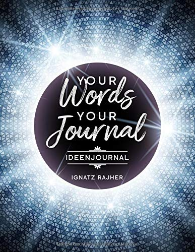 Your Words - Your Journal: Ideenjournal | ca. DIN A4