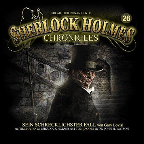 Sein schrecklichster Fall     Sherlock Holmes Chronicles 26              Autor:                                                                                                                                 Gary Lovisi                               Sprecher:                                                                                                                                 Till Hagen,                                                                                        Tom Jacobs,                                                                                        Bernd Vollbrecht,                   und andere                 Spieldauer: 2 Std. und 30 Min.     29 Bewertungen     Gesamt 4,7