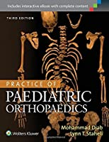 Practice of Paediatric Orthopaedics by Dr. Mohammad Diab Lynn T. Staheli MD(2015-12-11)
