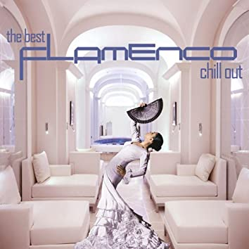 The Best Flamenco Chill Out