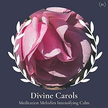 Divine Carols - Meditation Melodies Intensifying Calm