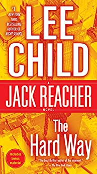 The Hard Way (Jack Reacher, Book 10) by [Lee Child]
