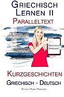 Griechisch Lernen: Paralleltext - Kurzgeschichten