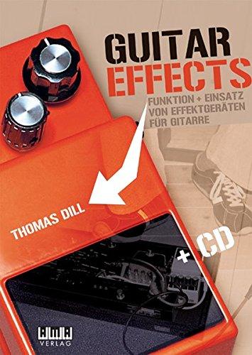 Guitar Effects: Funktion + Einsatz von Effektgeräten für Gitarre: Funktion und Einsatz von Effektgeräten für Gitarre