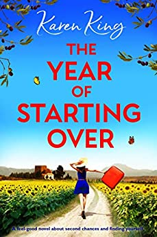 The Year of Starting Over: A feel good novel about second chances and finding yourself by [Karen King]