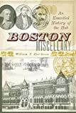 Boston Miscellany: An Essential History of the Hub (American Chronicles) (English Edition)