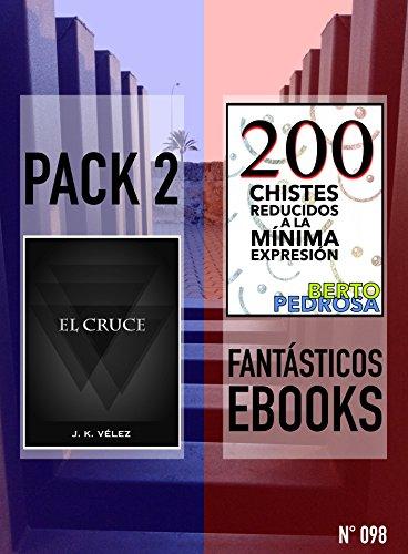 El Cruce + 200 Chistes Reducidos a la Mínima Expresión: Pack 2 Fantásticos Ebooks, nº 098 (Spanish Edition)