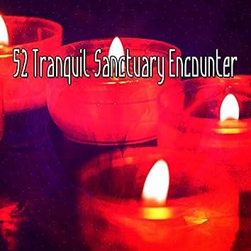 52 Tranquil Sanctuary Encounter