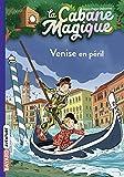 La cabane magique, Tome 28: Venise en péril