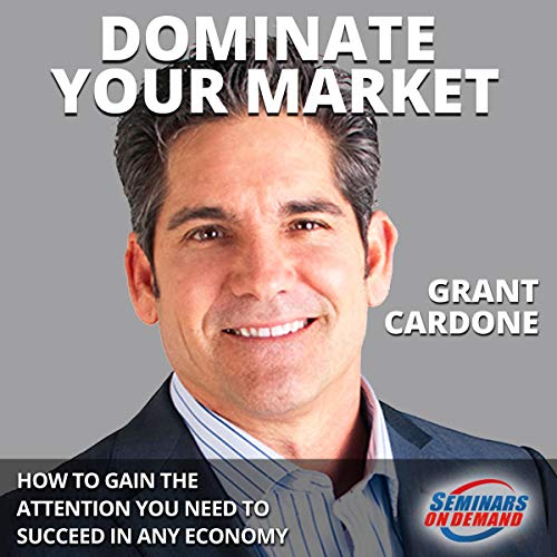 Dominate Your Market - Live Seminar: How to Gain the Attention You Need to Succeed in Any Economy audiobook cover art