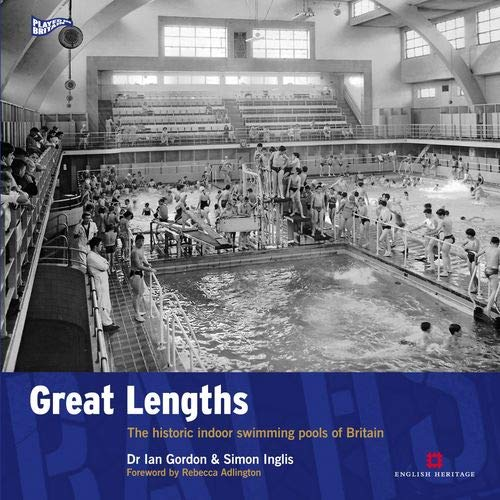 Great Lengths: The Historic Indoor Swimming Pools of Britain (Played in Britain)