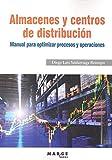 Almacenes y centros de distribución. Manual para optimizar procesos y operaciones: 0 (Biblioteca de logística)
