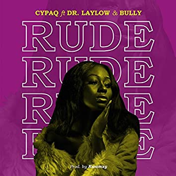 Rude (feat. Dr. Laylow, Bully)
