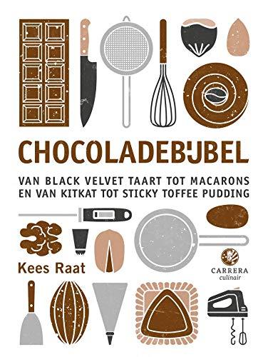 Chocoladebijbel: van black velvet-taart tot macarons en van muntbonbon tot sticky toffee pudding (Kookbijbels)