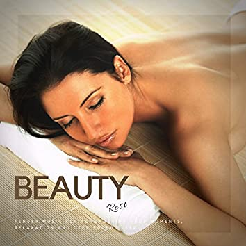 Beauty Rest (Tender Music For Remembering Good Moments, Relaxation And Deep Sound Sleep)