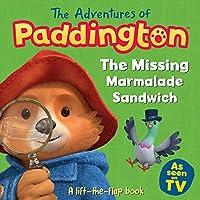 The Adventures of Paddington: The Missing Marmalade Sandwich: A lift-the-flap book (Paddington TV)