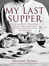 My Last Supper : 50 Great cherfs and their final Meals - Portraits, Interviews and Recipes