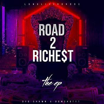 Road 2 Riche$t