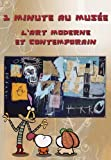 1 Minute au musée, l'art Moderne et Contemporain