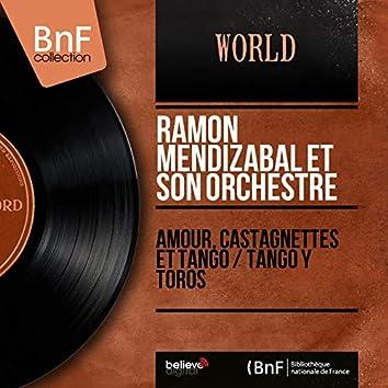 Amour, castagnettes et tango / Tango y Toros (Mono Version)