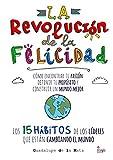 La Revolución de la Felicidad: Cómo encontrar tu Pasión, definir tu...