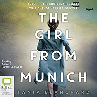 The Girl from Munich                   By:                                                                                                                                 Tania Blanchard                               Narrated by:                                                                                                                                 Arianwen Parkes-Lockwood                      Length: 12 hrs and 44 mins     59 ratings     Overall 4.2