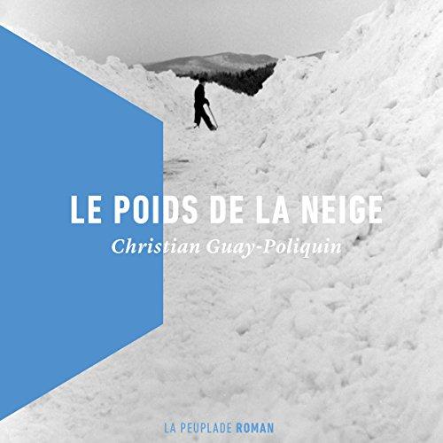 Page de couverture de Le poids de la neige