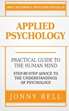 Applied Psychology: A Practical Guide: To The Humand Mind