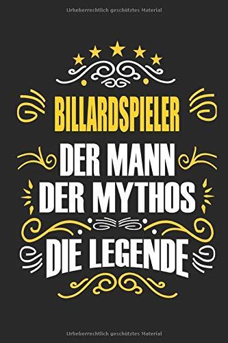Billardspieler Der Mann Der Mythos Die Legende: Notizbuch, Geschenk Buch mit 110 linierten Seiten