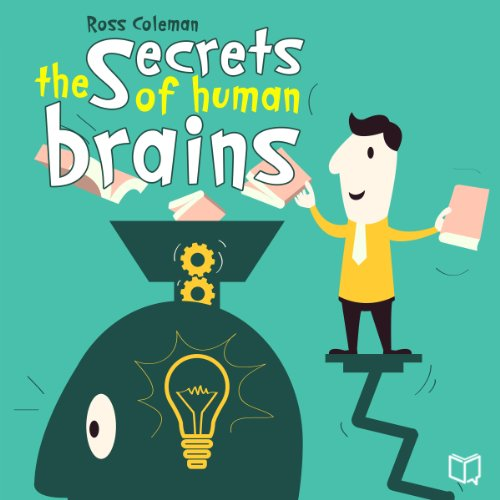 The Secrets of Human Brains audiobook cover art