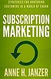 Subscription Marketing - Anne H Janzer