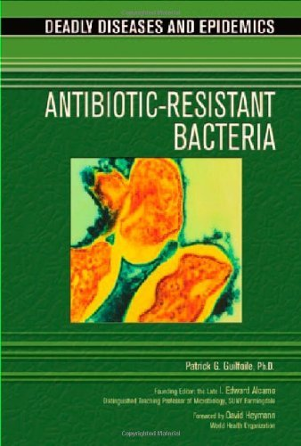 Antibiotic Resistant Bacteria (Deadly Diseases & Epidemics (Hardcover)) (English Edition)