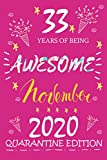 33 years of being awesome november 2020 quarantine edition: notebook and Journal birthday gifts for girls women female happy 33th Birthday Gift for 33 ... Girls ... girl birthday decorations for girls