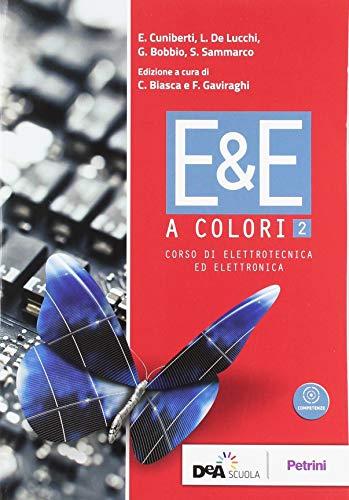 E&E a colori. Corso di elettrotecnica ed elettronica. Per la 4ª classe delle Scuole superiori. Con ebook. Con espansione online (Vol. 2)
