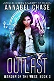 Outlast: Warden of the West (Spellslingers Academy of Magic Book 3)
