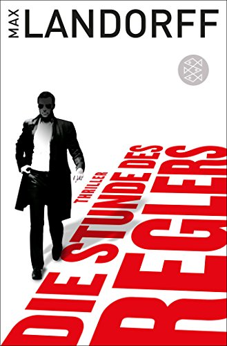 Die Stunde des Reglers: Thriller (Der Regler, Band 2)