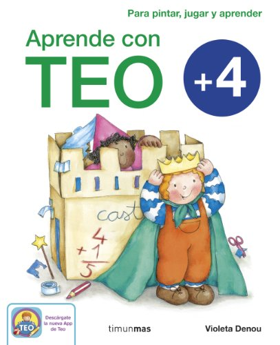 Aprende con Teo + 4: Para pintar, jugar y aprender