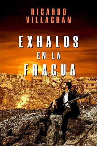Exhalos en la fragua de Ricardo Villagrán