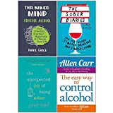 Easy Way to Control Alcohol, This Naked Mind, The Sober Diaries, The Unexpected Joy of Being Sober Journal 4 Books Collection Set