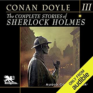 The Complete Stories of Sherlock Holmes, Volume 3                   By:                                                                                                                                 Arthur Conan Doyle                               Narrated by:                                                                                                                                 Charlton Griffin                      Length: 23 hrs and 25 mins     1,210 ratings     Overall 4.7