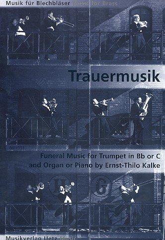 Trauermusik: für Trompete in B (C) und Orgel (Klavier)