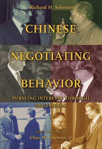 Chinese Negotiating Behavior: Pursuing Interests through 'Old Friends'...