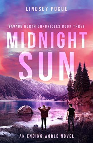 Midnight Sun: An Ending World Novel (Savage North Chronicles Book 3)