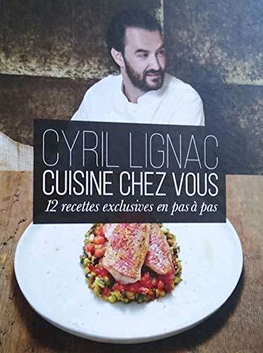 Cyril Lignac Cuisine chez vous