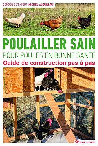 Poulailler sain pour poules en bonne santé: Guide de...