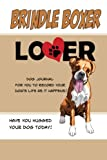 Brindle Boxer Lover Dog Journal: Create a Diary on Life With Your Dog (Dog Journals)