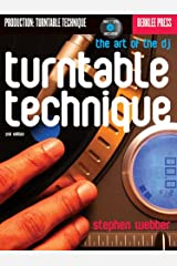 Turntable Technique: The Art of the DJ Paperback