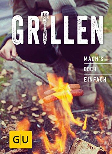 Grillen: Mach´s doch einfach! (GU Smart Cook Book - Trend)