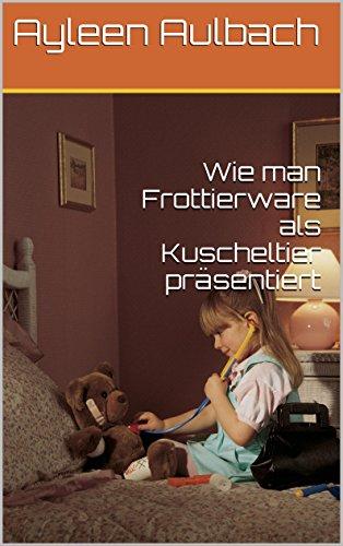 Wie man Frottierware als Kuscheltier präsentiert